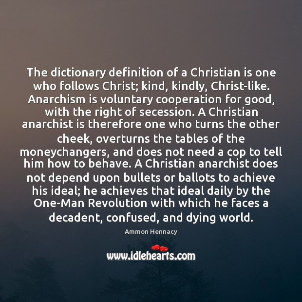 Image, The dictionary definition of a Christian is one who follows Christ; kind,