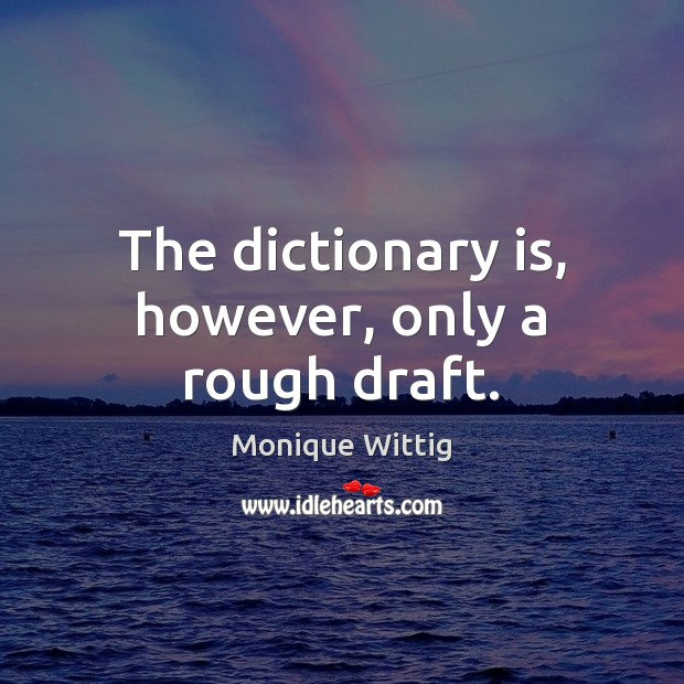 The dictionary is, however, only a rough draft. Image