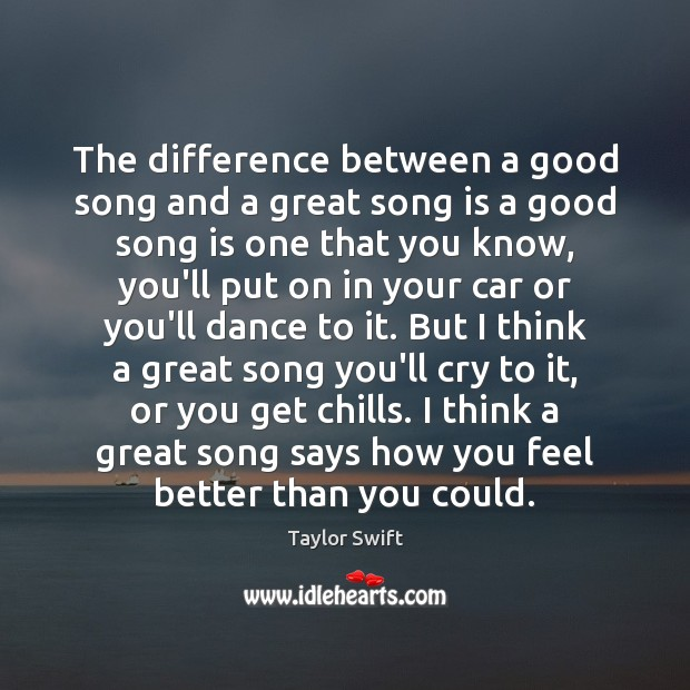 The difference between a good song and a great song is a Image