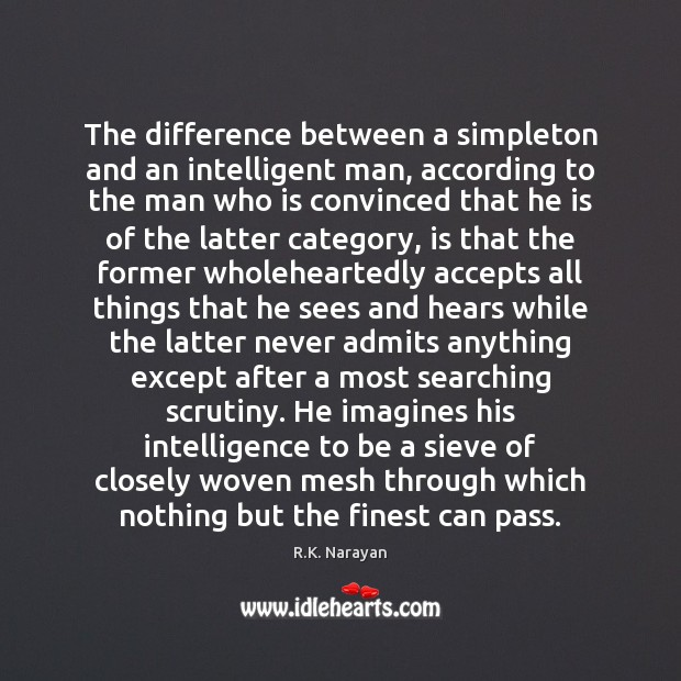 The difference between a simpleton and an intelligent man, according to the Image