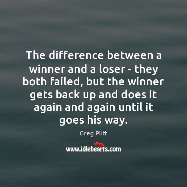 The difference between a winner and a loser – they both failed, Image