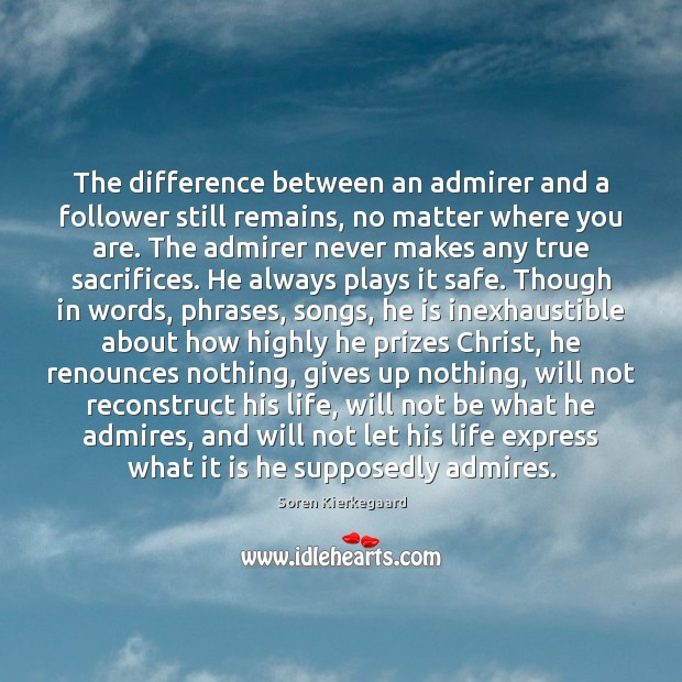 Image, The difference between an admirer and a follower still remains, no matter