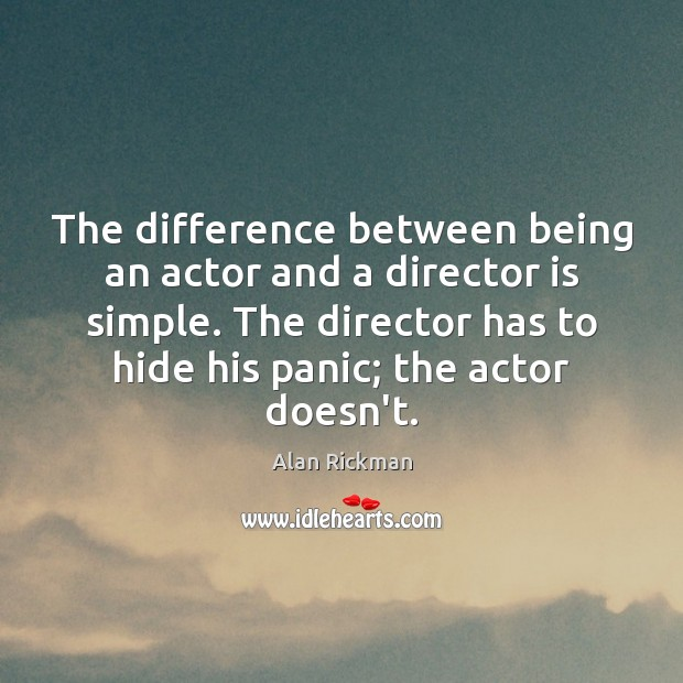 The difference between being an actor and a director is simple. The Image