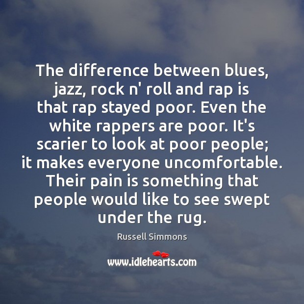 The difference between blues, jazz, rock n' roll and rap is that Pain Quotes Image