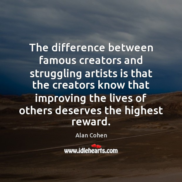 The difference between famous creators and struggling artists is that the creators Image