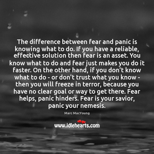 Image, The difference between fear and panic is knowing what to do. If