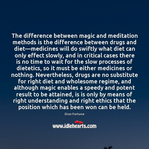 Image, The difference between magic and meditation methods is the difference between drugs