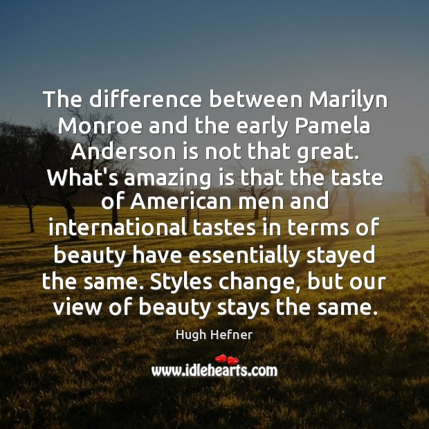 Image, The difference between Marilyn Monroe and the early Pamela Anderson is not