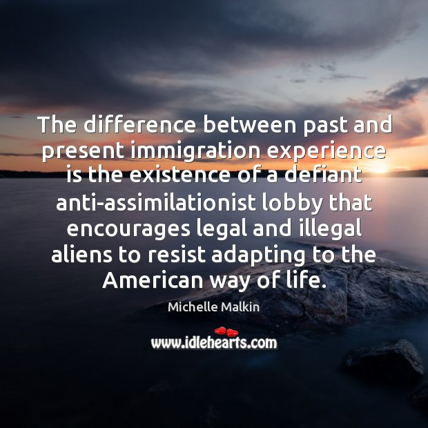 Image, The difference between past and present immigration experience is the existence of