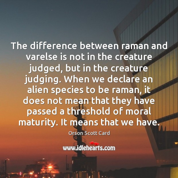 The difference between raman and varelse is not in the creature judged, Image