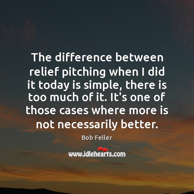 Image, The difference between relief pitching when I did it today is simple,