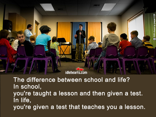 The Difference Between School And Life?