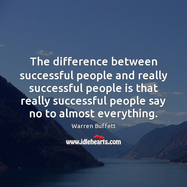 Image, The difference between successful people and really successful people is that really