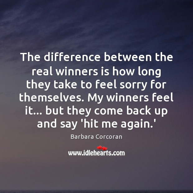 The difference between the real winners is how long they take to Image