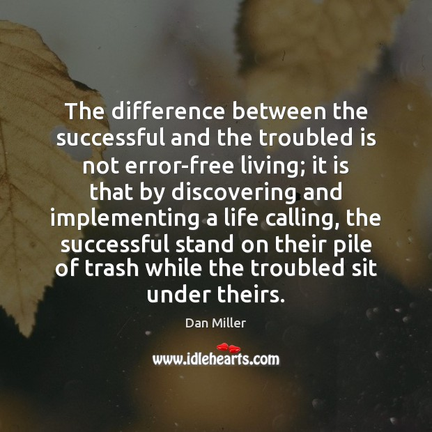 The difference between the successful and the troubled is not error-free living; Image