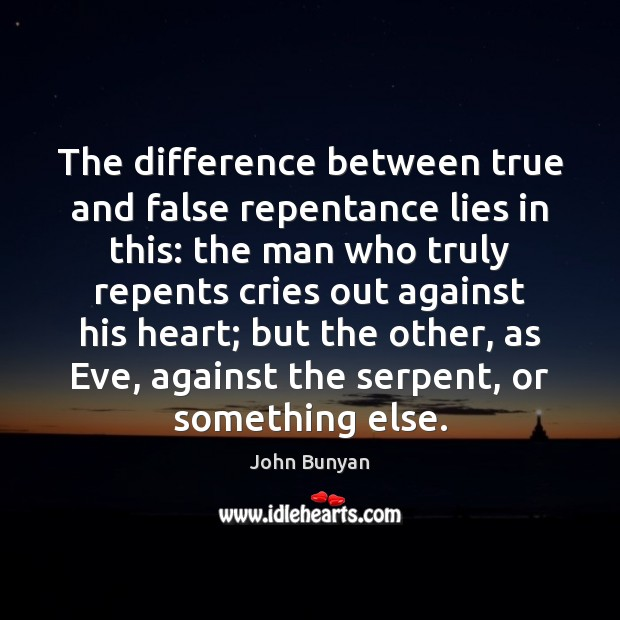 The difference between true and false repentance lies in this: the man Image