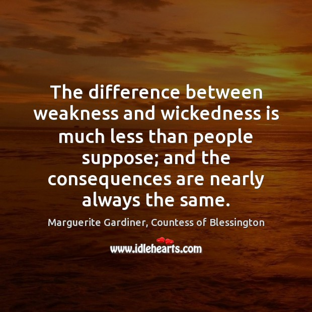 The difference between weakness and wickedness is much less than people suppose; Image