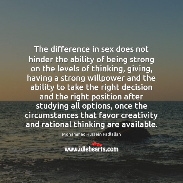 The difference in sex does not hinder the ability of being strong Being Strong Quotes Image
