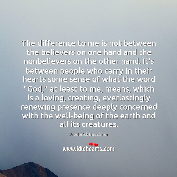 The difference to me is not between the believers on one hand Image