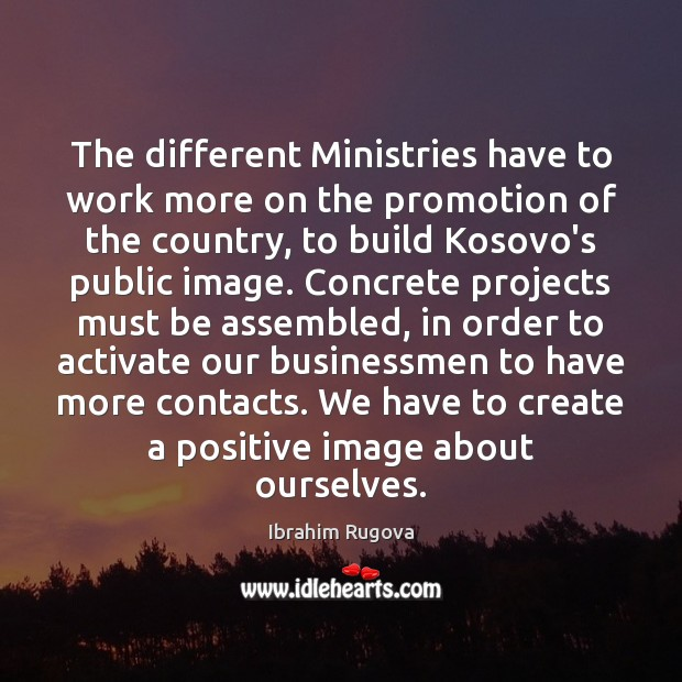 The different Ministries have to work more on the promotion of the Image
