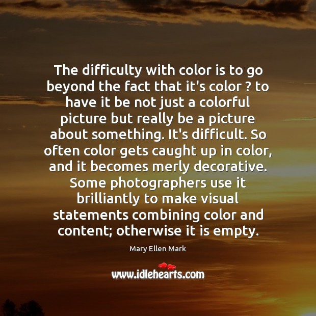 The difficulty with color is to go beyond the fact that it's Image