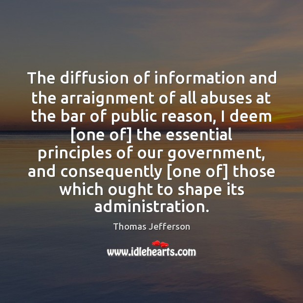 The diffusion of information and the arraignment of all abuses at the Thomas Jefferson Picture Quote