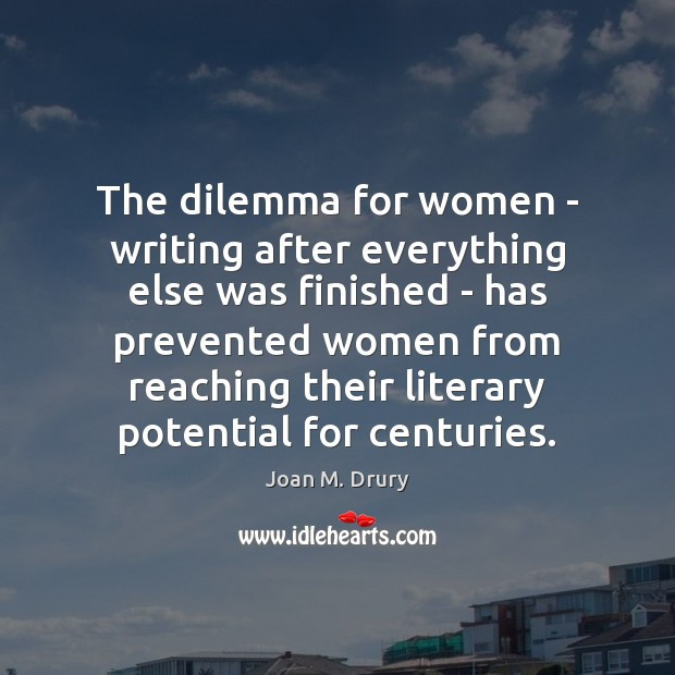The dilemma for women – writing after everything else was finished – Image