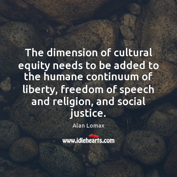 Image, The dimension of cultural equity needs to be added to the humane