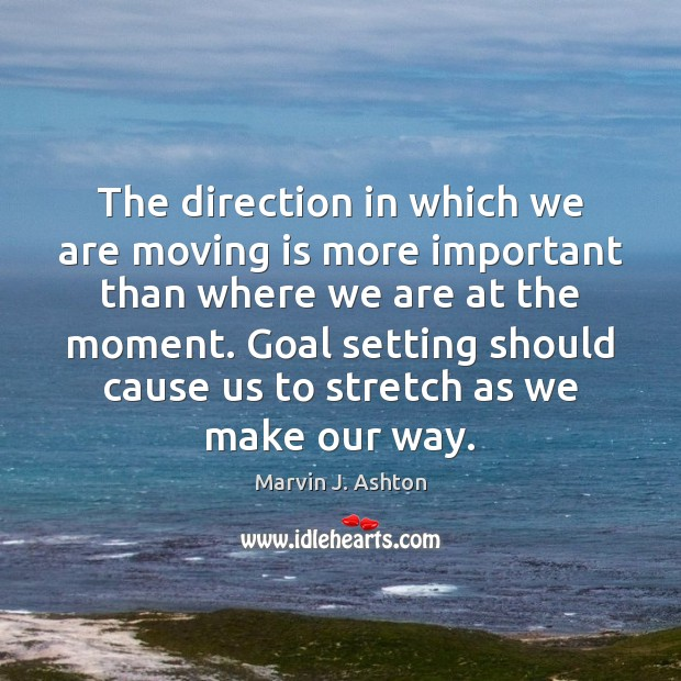The direction in which we are moving is more important than where Image