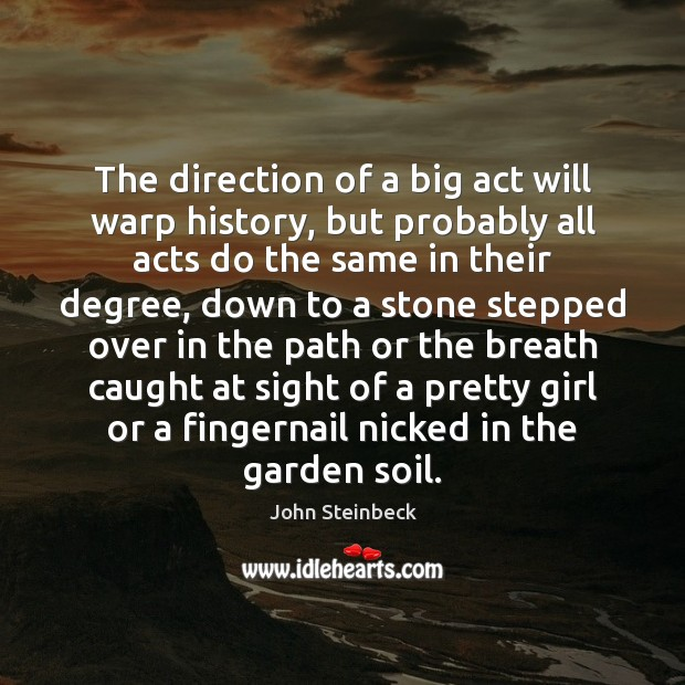 The direction of a big act will warp history, but probably all Image