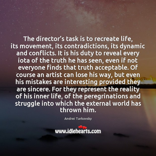 The director's task is to recreate life, its movement, its contradictions, Image