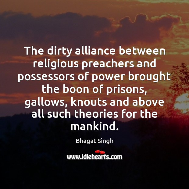 Image, The dirty alliance between religious preachers and possessors of power brought the
