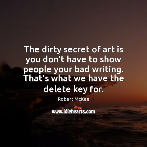 The dirty secret of art is you don't have to show people Image