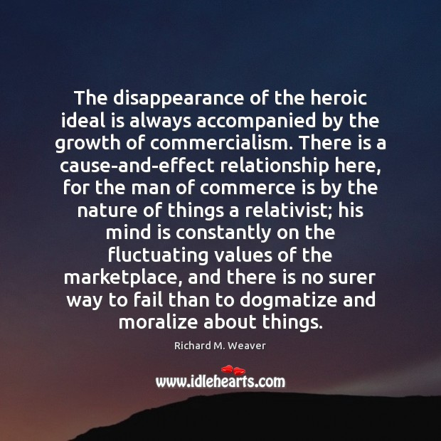 The disappearance of the heroic ideal is always accompanied by the growth Image