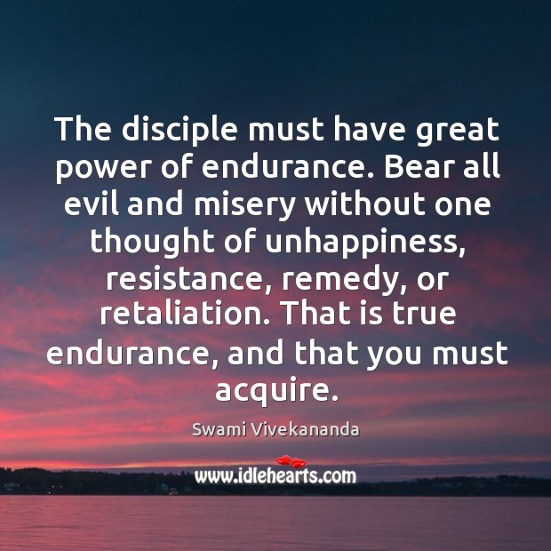 The disciple must have great power of endurance. Bear all evil and Image