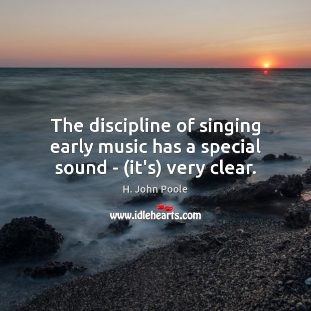 The discipline of singing early music has a special sound – (it's) very clear. Image