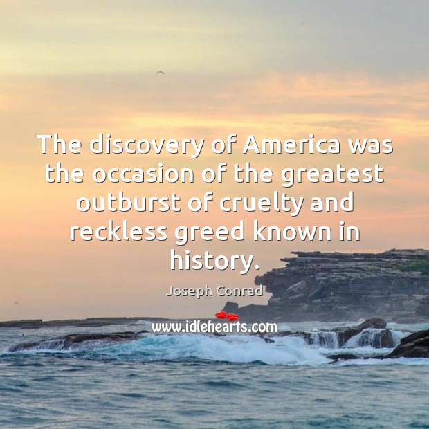 Image, The discovery of America was the occasion of the greatest outburst of