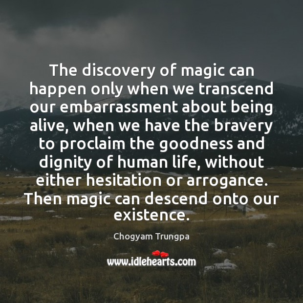 The discovery of magic can happen only when we transcend our embarrassment Image
