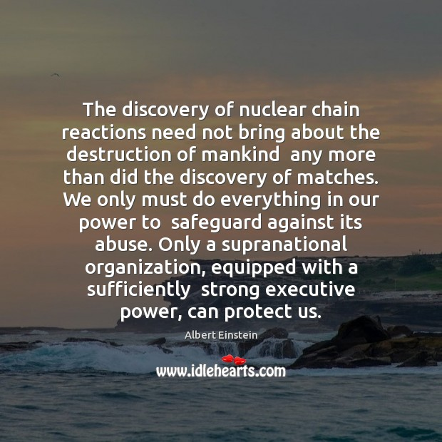 Image, The discovery of nuclear chain reactions need not bring about the destruction