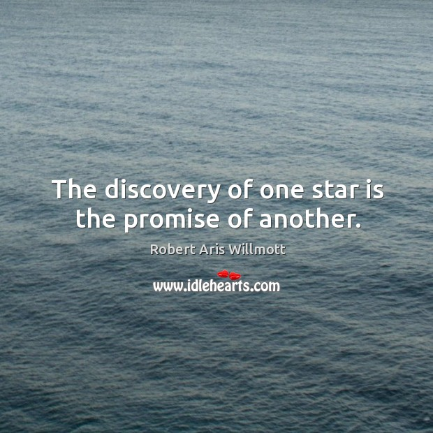 The discovery of one star is the promise of another. Image