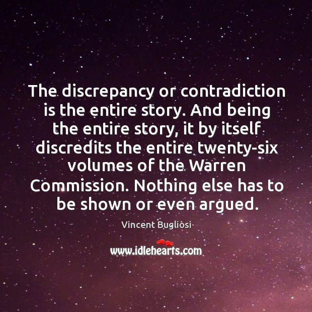 The discrepancy or contradiction is the entire story. And being the entire Image