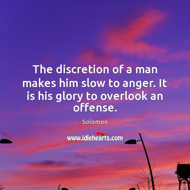 Image, The discretion of a man makes him slow to anger. It is his glory to overlook an offense.