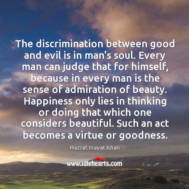 Image, The discrimination between good and evil is in man's soul. Every man