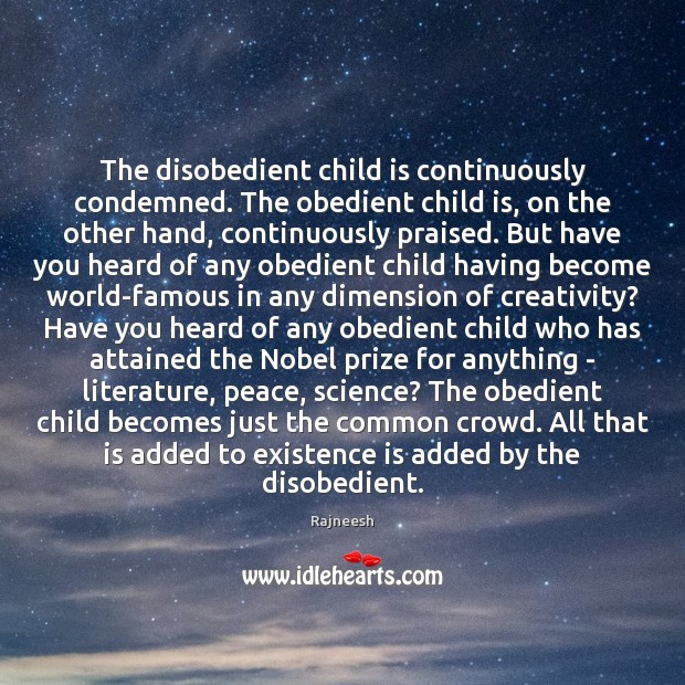Image, The disobedient child is continuously condemned. The obedient child is, on the