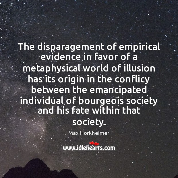 The disparagement of empirical evidence in favor of a metaphysical world of Image
