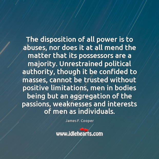 Image, The disposition of all power is to abuses, nor does it at