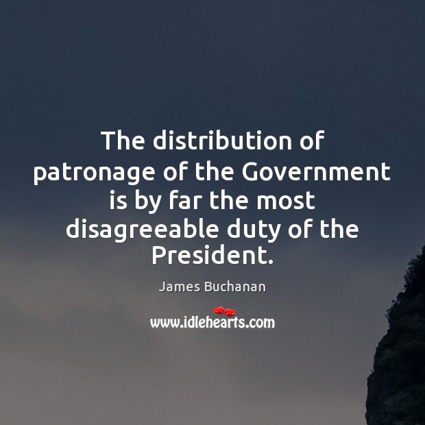The distribution of patronage of the Government is by far the most Image