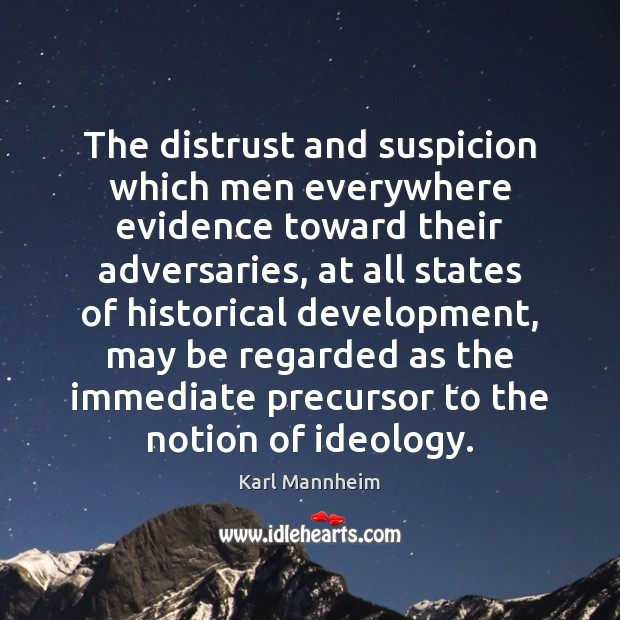 Image, The distrust and suspicion which men everywhere evidence toward their adversaries, at