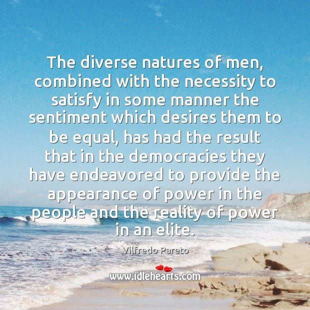 The diverse natures of men, combined with the necessity to satisfy in Image