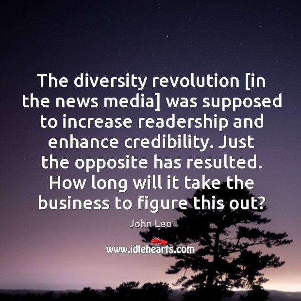 The diversity revolution [in the news media] was supposed to increase readership Image